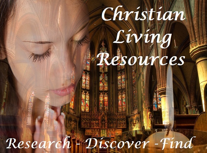 Christian Living Resources - Research - Discover - Find