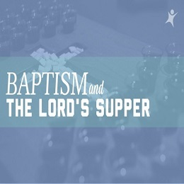 Baptism and the Lord's Supper