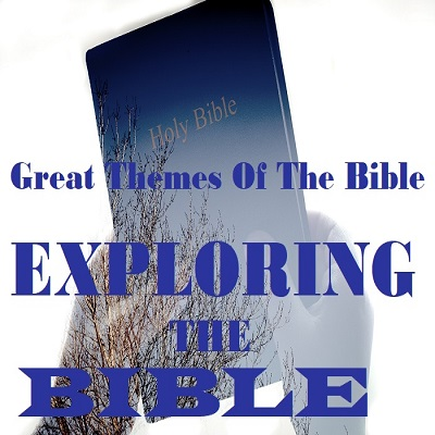 Exploring the Bible - Themes of the Bible